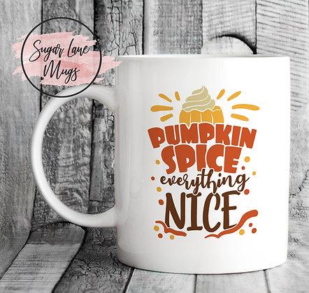 Pumpkin Spice Everything Nice Mug