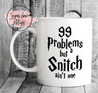 99-PROBLEMS-BUT-SNITCH-AINT-ONE.jpg