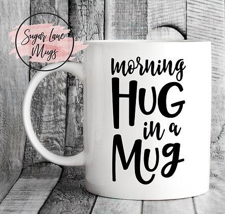 Morning Hug in a Mug