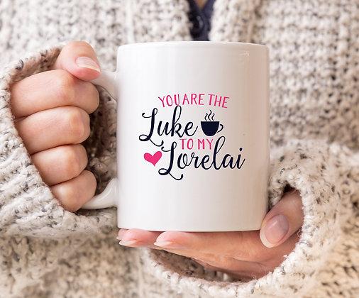 You are The Luke to My Lorelai Gilmore Girls Mug