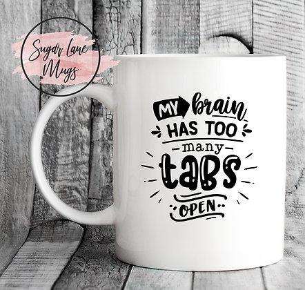 My Brain Has Too Many Tabs Open Mug