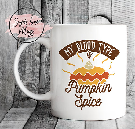 My Blood Type Is Pumpkin Spice Mug