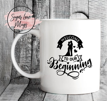 Welcome To Our Beginning Wedding Mug