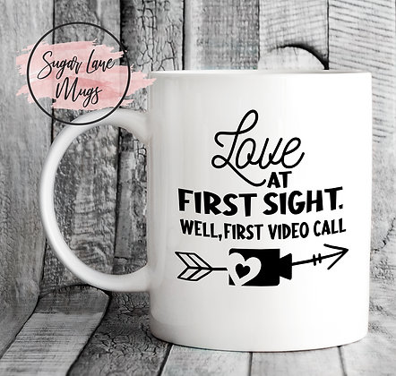 Love at First Sight, Well First Video Call Mug