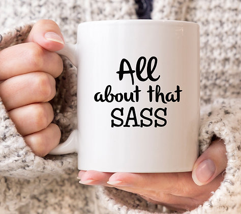 All About That Sass Mug