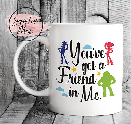 You've Got a Friend in Me Toy Story Inspired Mug#2