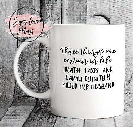 Carole Definetely Killed Tiger King Mug