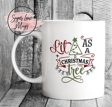 Lit as a Christmas Tree Mug
