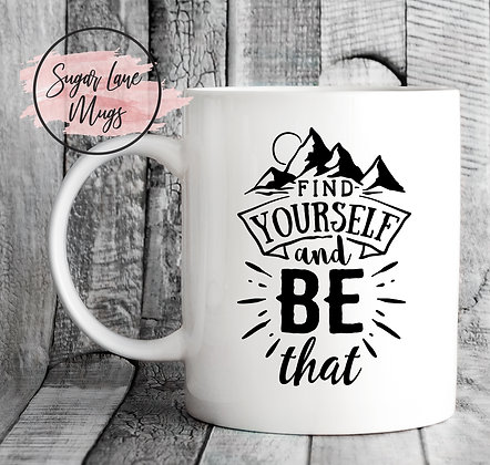 Find Yourself and Be That Inspirational Mug