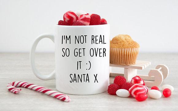 I'm Not Real So Get Over It :) Santa x Mug