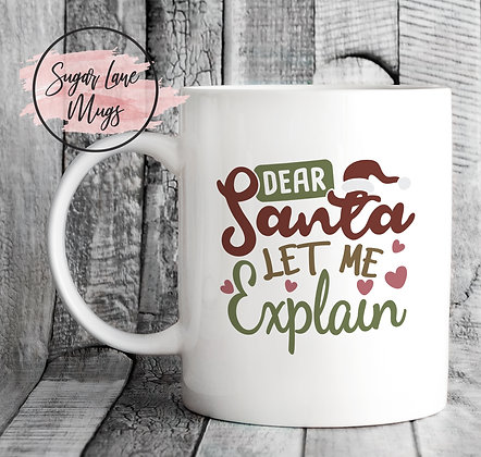 Dear Santa Let Me Explain Christmas Mug