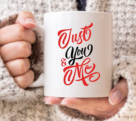 Just You and Me Valentines Mug