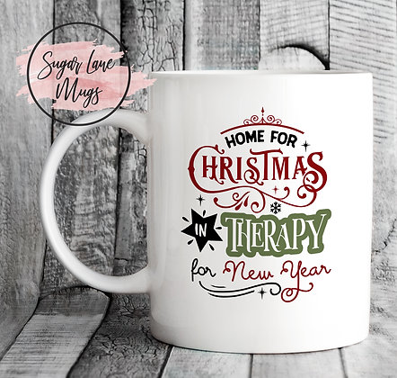 Home for Christmas In Therapy for the New Year Mug