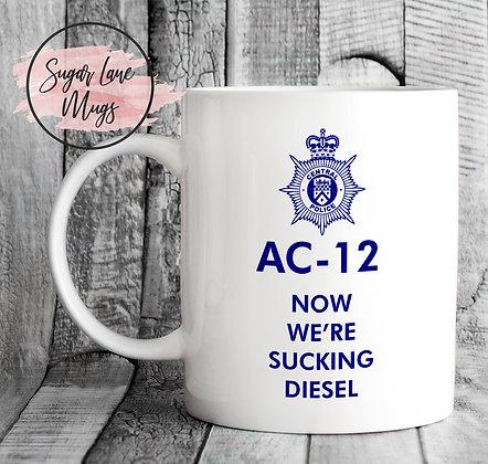 AC-12 Line of Duty Now We're Sucking Diesel Mug