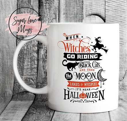 When Witches Go Riding Halloween Mug