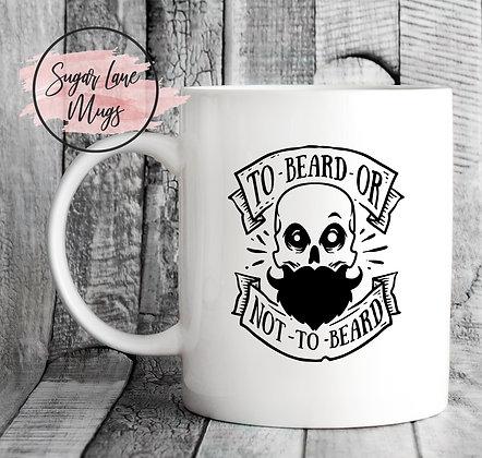 To Beard or Not to Beard Mug