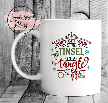 Dont Get Your Tinsel In a Tangle Christmas Mug