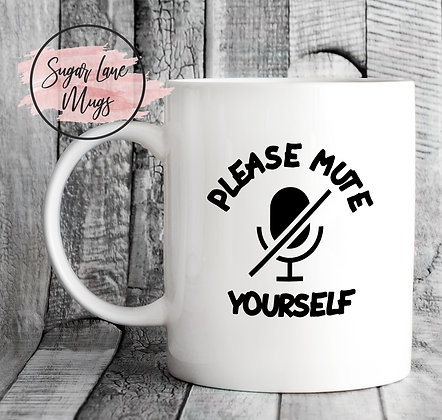 Please Mute Yourself Funny Office Teams  Zoom Skype Mug
