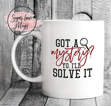 Got a Mystery Yo I'll Solve It Mug