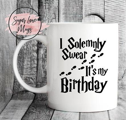 I Solemnly Swear Its My Birthday Harry Potter Mug