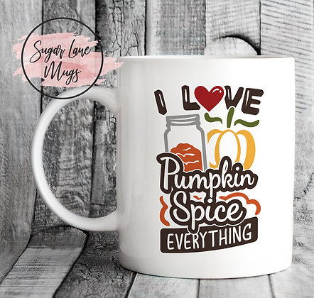 I Love Pumpkin Spice Everything Mug