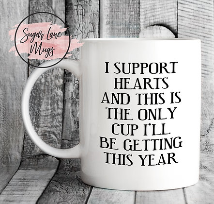 I Support Hearts This is The Only Cup I'll Be Getting This Year