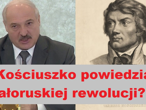 Co Kościuszko powiedziałby o Łukaszence?