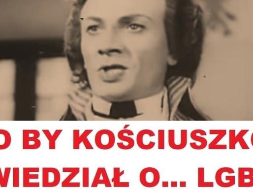 Co by powiedział Kościuszko... o LGBT+?