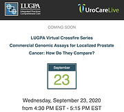LUGPA Virtual Crossfire Series Commercial Genomic Assays for Localized Prostate Cancer: How Do They Compare?