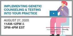 Implementing Genetic Counseling and Testing into your Practice
