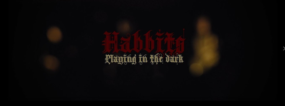 MUSIC VIDEO - Habbits - Playing in the Dark