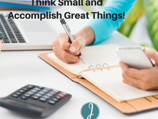 Think Small and Accomplish Great Things