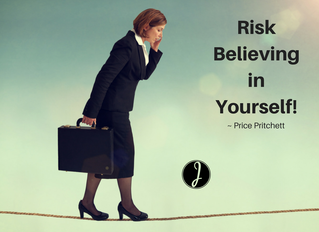 Risk Believing in Yourself!