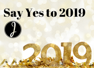 """Say """"Yes"""" to 2019"""