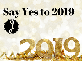 "Say ""Yes"" To 2019"