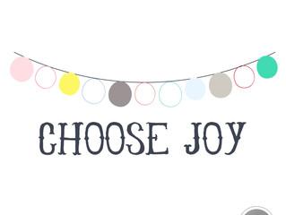 Life's Short. Choose Joy!