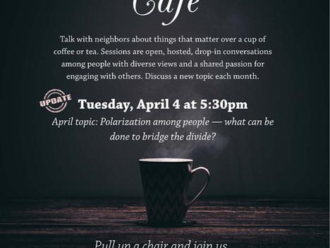 "April Conversation Café To Discuss ""Polarization Among People"""