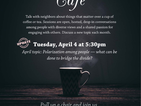 "April Conversation Café To Discuss ""Polarization Among People"""