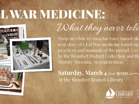 """Civil War Medicine and """"Send in the Marines"""" Events Offered by Beaufort District Collection"""
