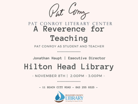 A Reverence for Teaching: Pat Conroy Event at Hilton Head Branch Library