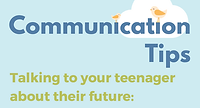 Communication Tips for Talking to your teenagers about their options after secondary school