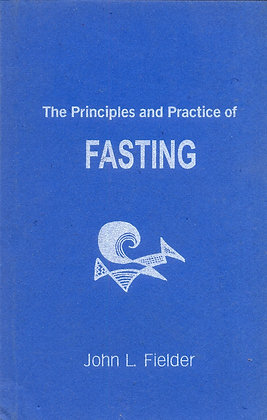 The Principals and Practice of Fasting