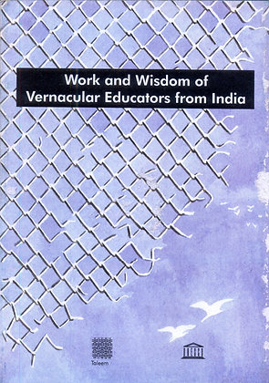Work and Wisdom of vernacular Educators from India
