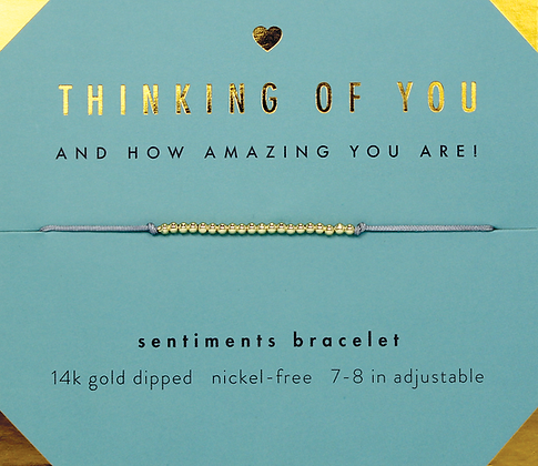 Thinking of You and How Amazing You Are Sentiments Bracelet