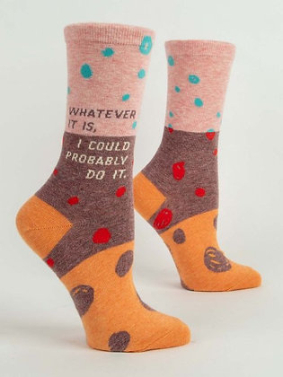 Whatever It Is, I Could Probably Do It Women's Crew Socks