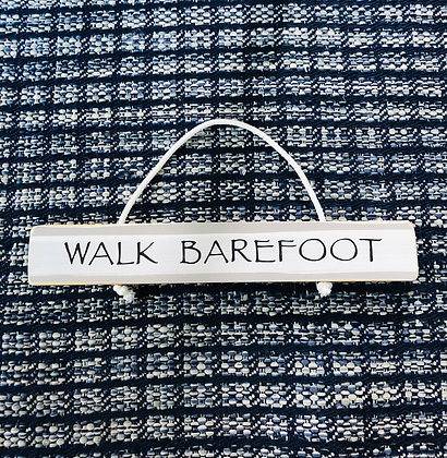 Walk Barefoot Sign