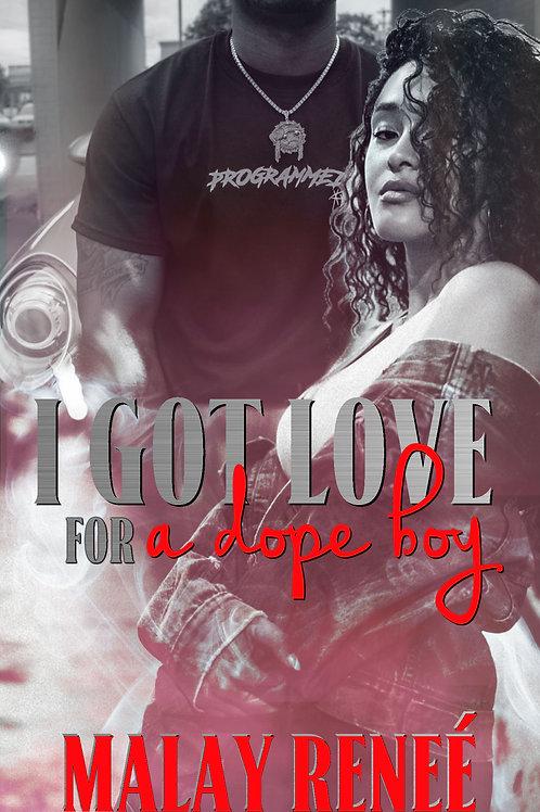 I Got Love For A Dope Boy