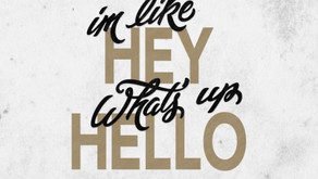 Hey! What's up, hello!