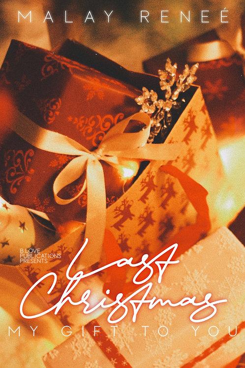 Last Christmas: My Gift To You