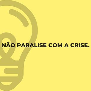 Não_paralise_com_a_crise..png